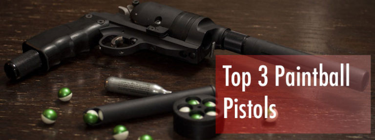 Top 3 Paintball Pistols